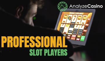 Professional Slot Players