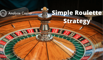 Simple Roulette Strategy
