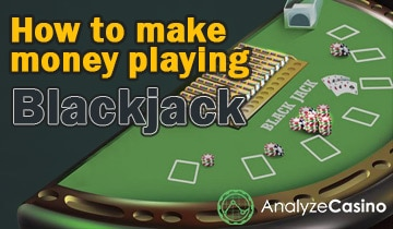How to make money playing Blackjack