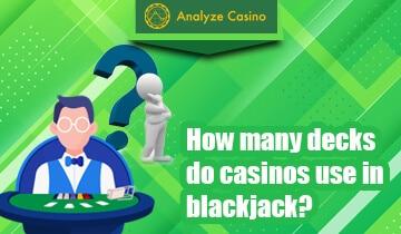 How many decks do casinos use in blackjack
